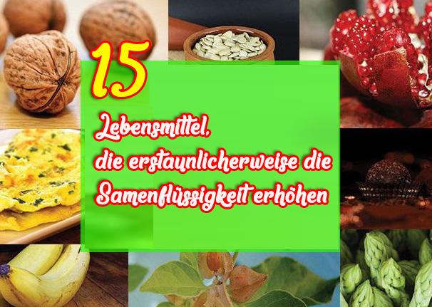 15 Lebensmittel, die erstaunlicherweise die Samenflüssigkeit erhöhen