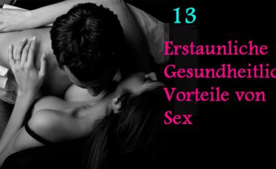 Top 13 gesundheitliche Vorteile von Sex, dass niemand Ihnen zuvor gesagt hat