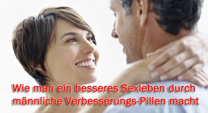 Wie man ein besseres Sexleben durch männliche Verbesserungs-Pillen macht