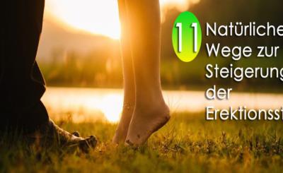 11 natürliche Möglichkeiten, die Penisgröße zu stärken und die Erektionsstärke zu erhöhen
