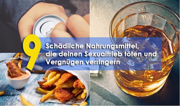 9 schädliche Nahrungsmittel, die deinen Sexualtrieb töten und Vergnügen verringern