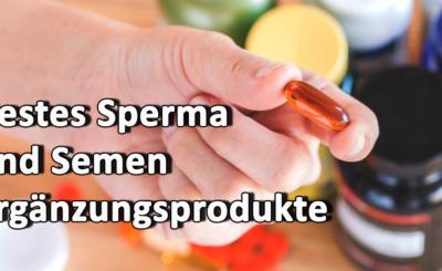 Bestes Sperma und Semen Ergänzungsprodukte