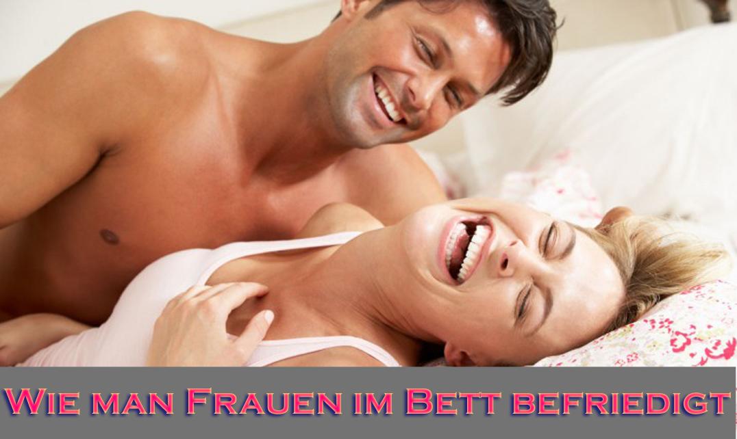 Wie man Frauen im Bett befriedigt