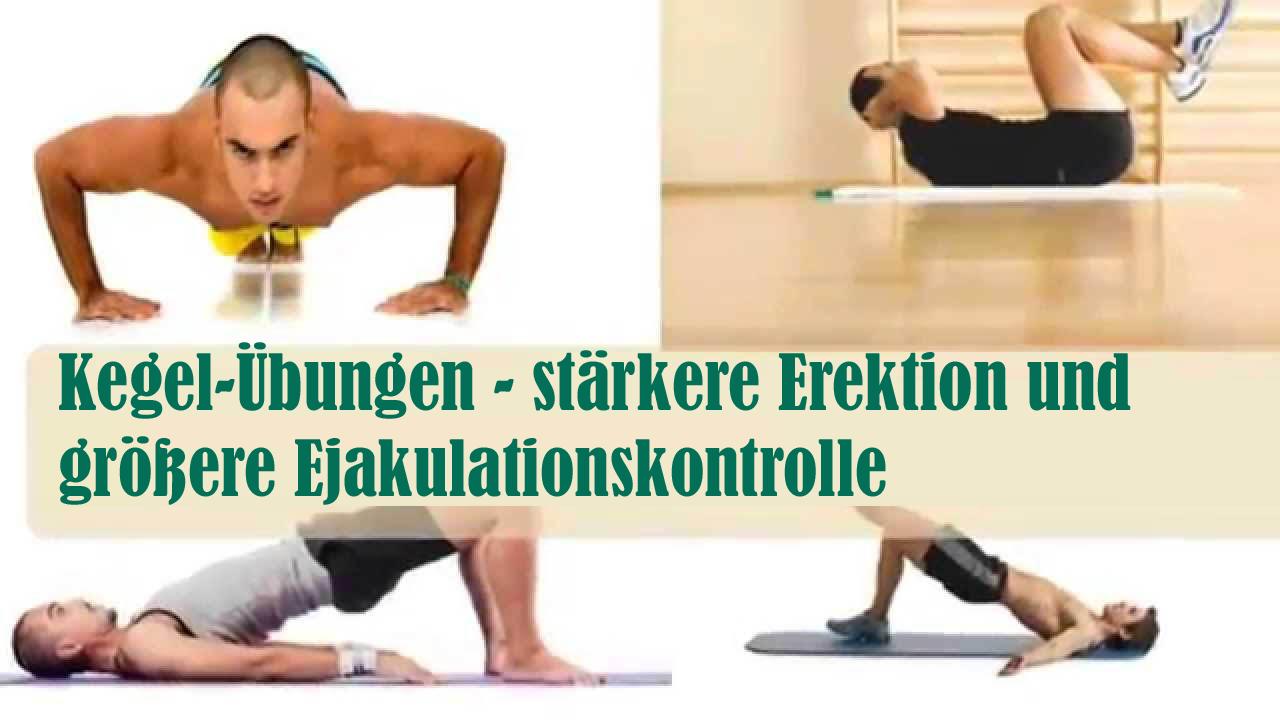 Kegel-Übungen - stärkere Erektion und größere Ejakulationskontrolle