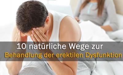 10 Natürliche Wege zur Behandlung der Erektilen Dysfunktion