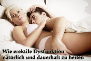 [Vollständiger Leitfaden] - Wie erektile Dysfunktion natürlich und dauerhaft zu heilen