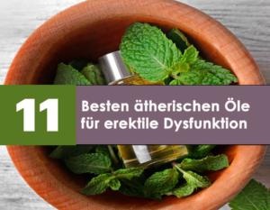 11 besten ätherischen Öle für erektile Dysfunktion und zur Steigerung der sexuellen Kraft