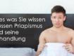 Alles was Sie wissen müssen Priapismus und seine Behandlung