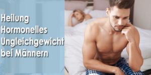 Effektive Wege zu Heilung Hormonelles Ungleichgewicht bei Männern Natürlich